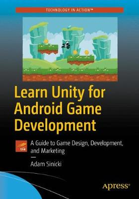 Learn Unity for Android Game Development by Adam Sinicki