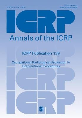 ICRP Publication 139: Occupational Radiological Protection in Interventional Procedures by ICRP