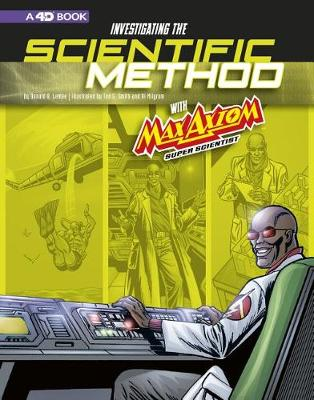 Investigating the Scientific Method with Max Axiom, Super Scientist: 4D An Augmented Reading Science Experience book