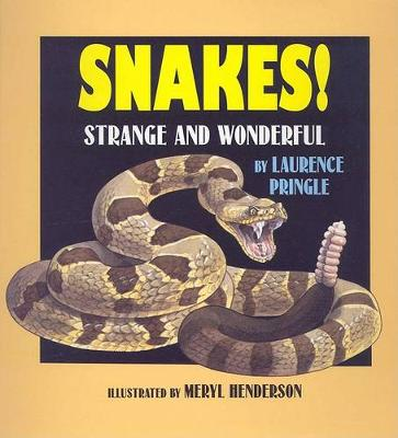 Snakes!: Strange and Wonderful by Laurence Pringle