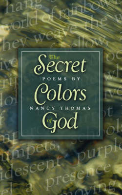 Secret Colors of God by Nancy Thomas