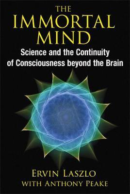 The Immortal Mind by Ervin Laszlo