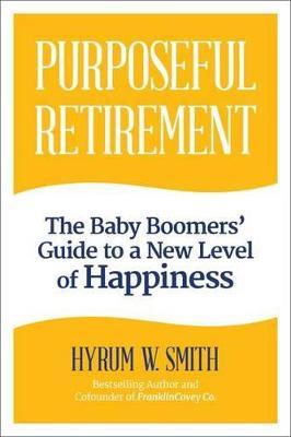 Purposeful Retirement by W. Smith