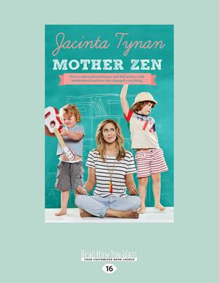 Mother Zen by Jacinta Tynan