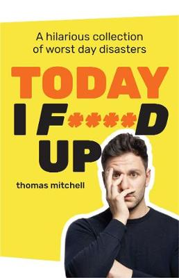 Today I F****d Up book