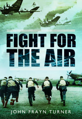 Fight for the Air by John Frayn Turner