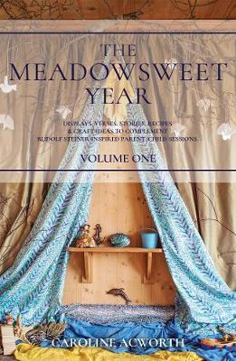 The Meadowsweet Year Volume 1 by Caroline Acworth