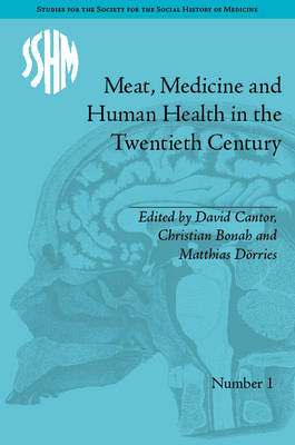 Meat, Medicine and Human Health in the Twentieth Century book