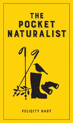 The Pocket Naturalist by Felicity Hart