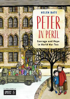 Peter in Peril: Courage and Hope in World War Two by Helen Bate
