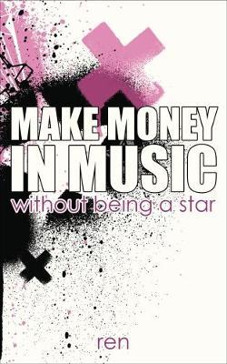 Make Money in Music by ren