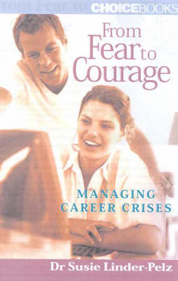 From Fear to Courage: Managing Career Crisis by Susie Linder-Pelz