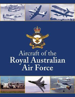 Aircraft of The Royal Australian Air Force by Air Force History Branch