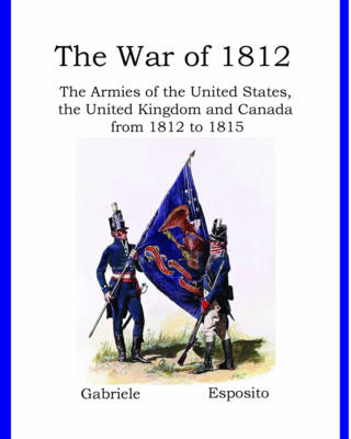 The War of 1812 by Gabriele Esposito
