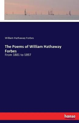 The Poems of William Hathaway Forbes by William Hathaway Forbes