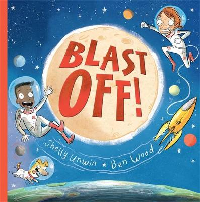 Blast Off! by Shelly Unwin