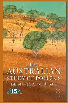 The Australian Study of Politics by R. Rhodes