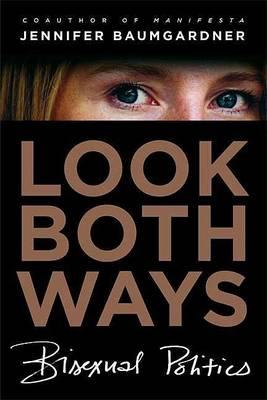 Look Both Ways by Jennifer Baumgardner