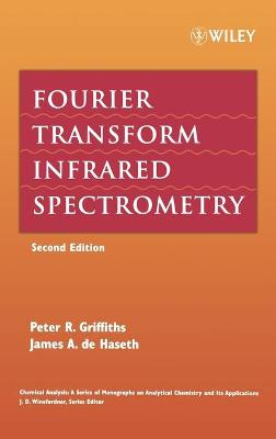 Fourier Transform Infrared Spectrometry by Peter R. Griffiths