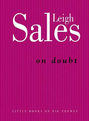 On Doubt by Leigh Sales