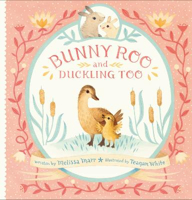 Bunny Roo and Duckling Too by Melissa Marr