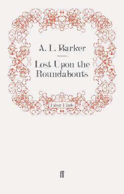 Lost Upon the Roundabouts by A. L. Barker