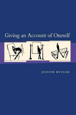 Giving an Account of Oneself by Judith P. Butler
