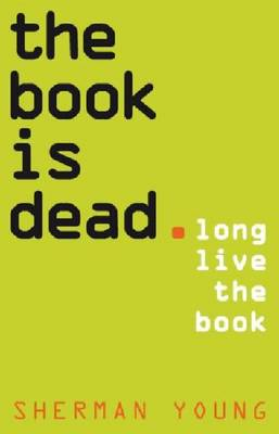 Book is Dead (Long Live the Book) book