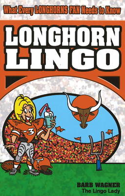 Longhorn Lingo by Barb Wagner