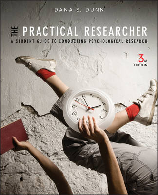 The Practical Researcher by Dana S. Dunn