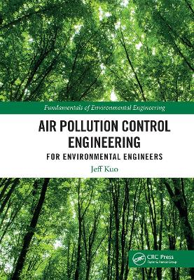 Air Pollution Control Engineering for Environmental Engineers by Jeff Kuo
