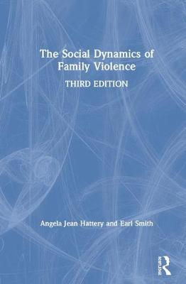 The Social Dynamics of Family Violence book