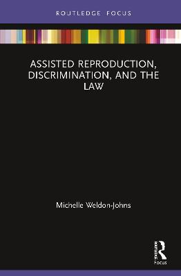 Assisted Reproduction, Discrimination, and the Law book