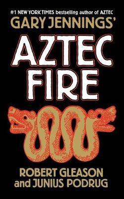 Aztec Fire by Gary Jennings