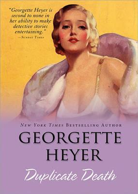Duplicate Death by Georgette Heyer