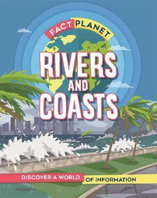 Fact Planet: Rivers and Coasts book