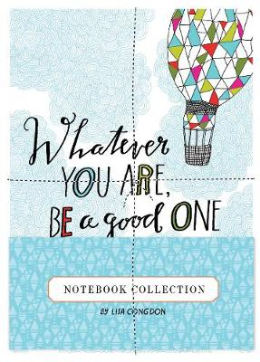 Whatever You Are, Be a Good One Notebook Collection by Lisa Congdon