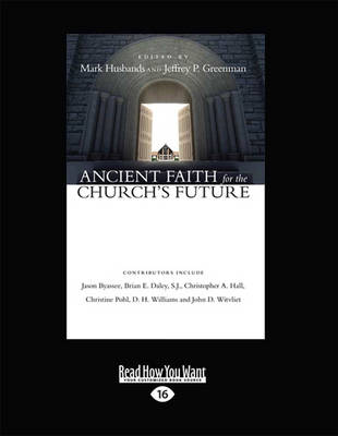 Ancient Faith for the Church's Future by Jeffrey P. Greenman