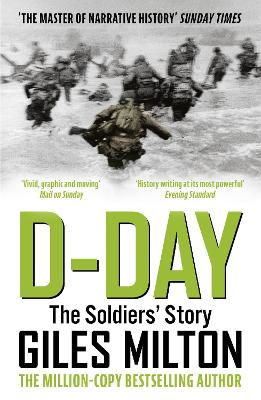 D-Day: The Soldiers' Story by Giles Milton