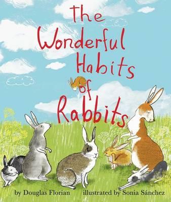 Wonderful Habits of Rabbits by Douglas Florian