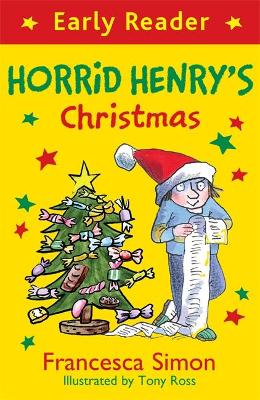 Horrid Henry Early Reader: Horrid Henry's Christmas by Francesca Simon