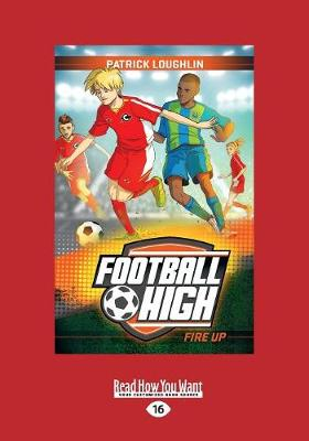 Fire Up: Football High 2 by Patrick Loughlin