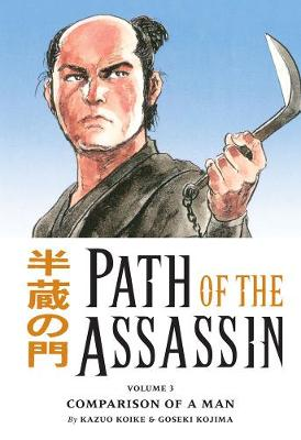 Path Of The Assassin Volume 3: Comparison Of A Man by Kazuo Koike