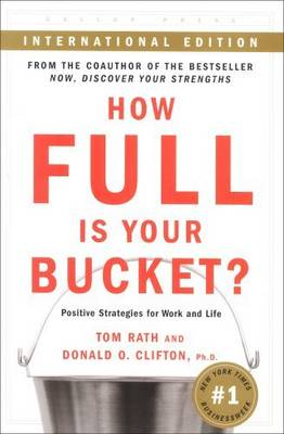 How Full is Your Bucket by Tom Rath