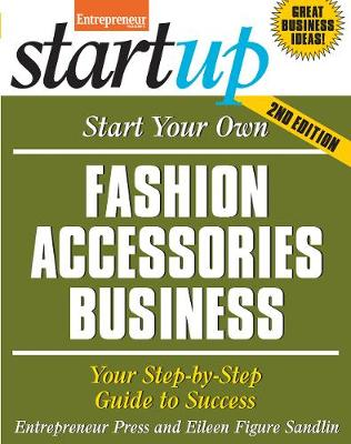 Start Your Own Fashion Accessories Business by Entrepreneur Press