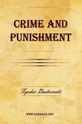 Crime and Punishment by Fyodor Mikhailovich Dostoevsky