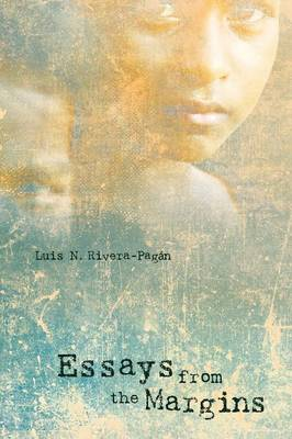Essays from the Margins by Luis N Rivera-Pagan
