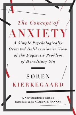 The Concept of Anxiety by Soren Kierkegaard