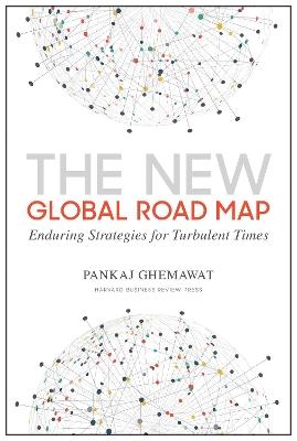 New Global Road Map by Pankaj Ghemawat