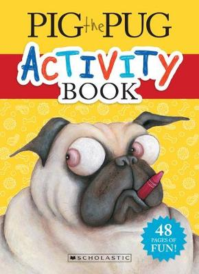 PIG THE PUG ACTIVITY BOOK book